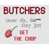 Butchers Get The Chop Cross Stitch Chart