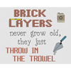 Brick Layers Throw In The Trowel Cross Stitch Chart