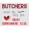 Butchers Meat Somewhere Else Cross Stitch Chart