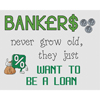 Bankers Want To Be A Loan  Cross Stitch Chart